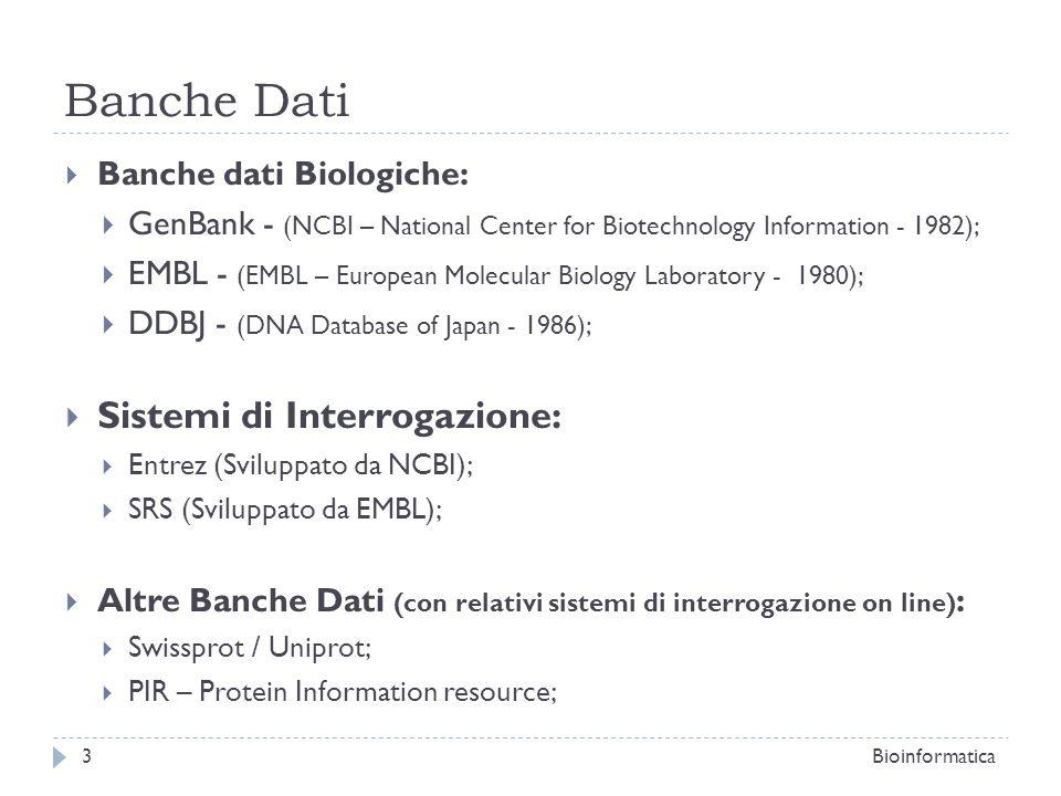 Banche Dati Sistemi di Interrogazione: Banche dati Biologiche:
