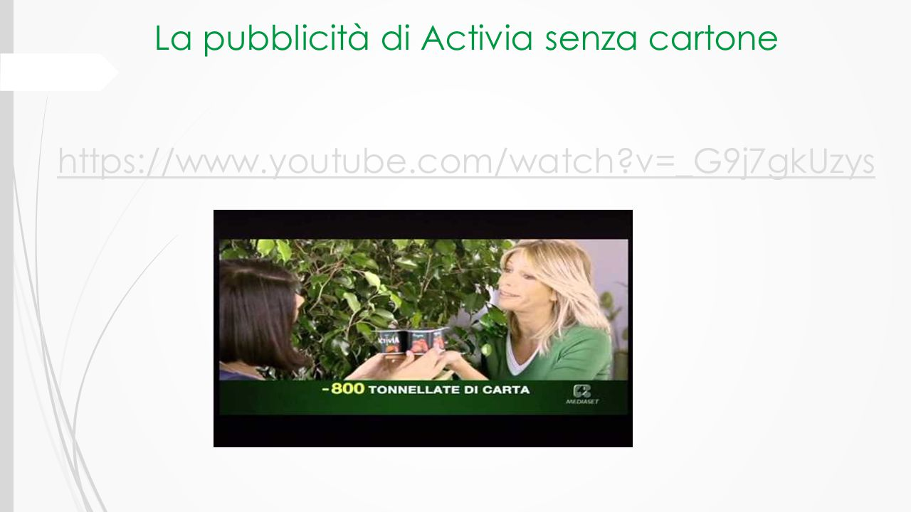 La pubblicità di Activia senza cartone https://www. youtube. com/watch