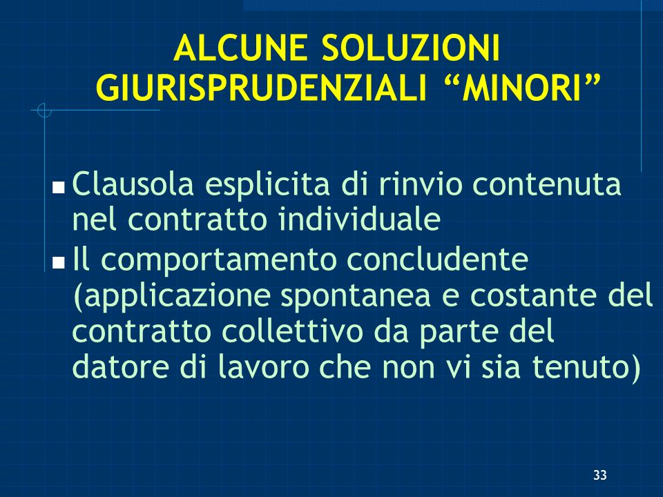 ALCUNE SOLUZIONI GIURISPRUDENZIALI MINORI