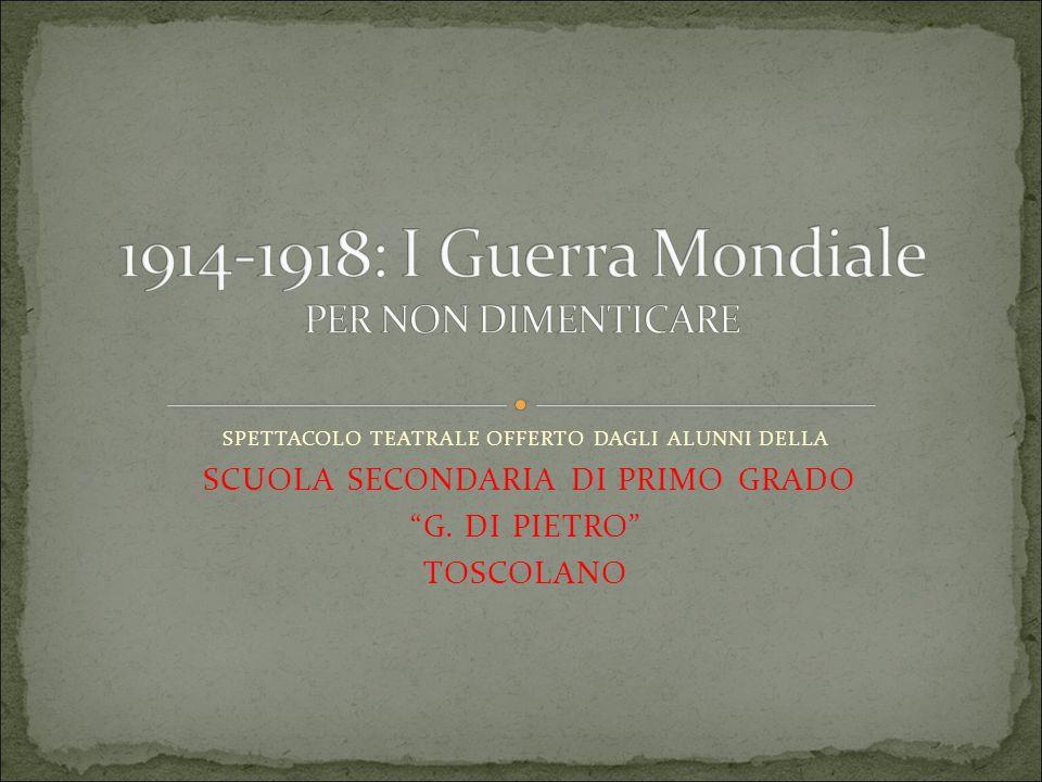 1914-1918: I Guerra Mondiale PER NON DIMENTICARE