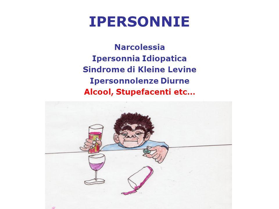 IPERSONNIE Narcolessia Ipersonnia Idiopatica Sindrome di Kleine Levine
