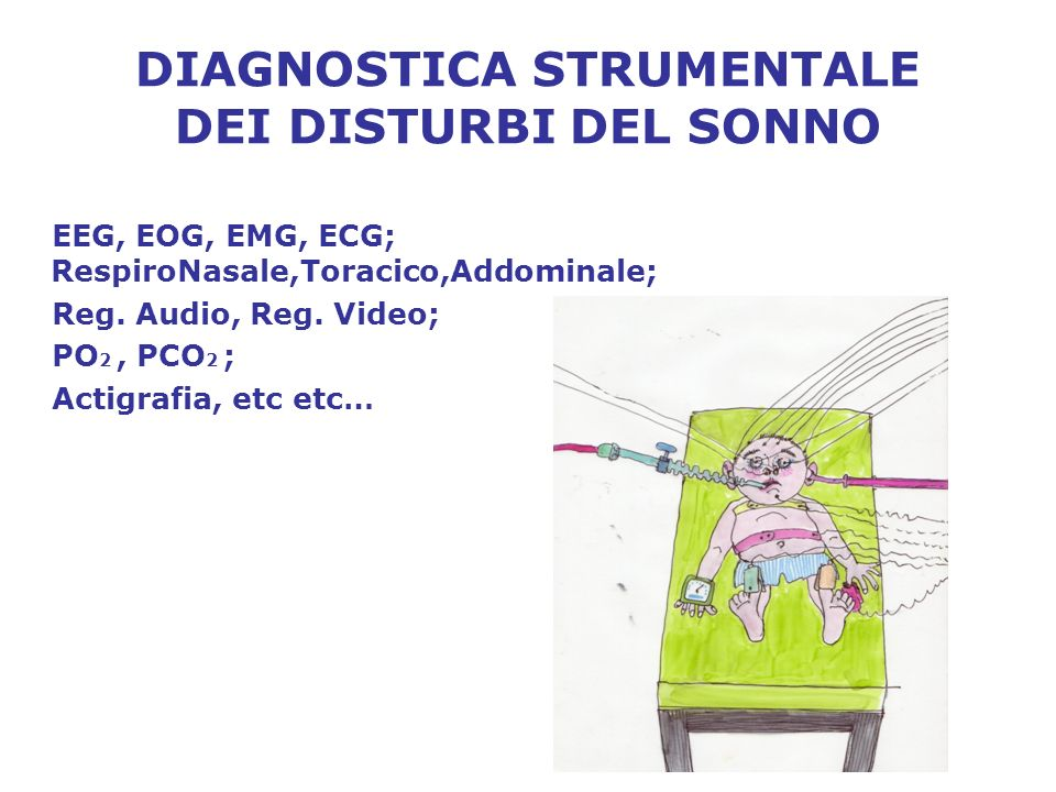 DIAGNOSTICA STRUMENTALE DEI DISTURBI DEL SONNO