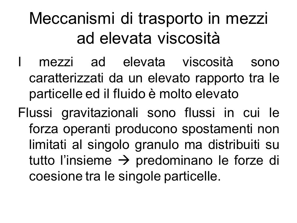 Meccanismi di trasporto in mezzi ad elevata viscosità