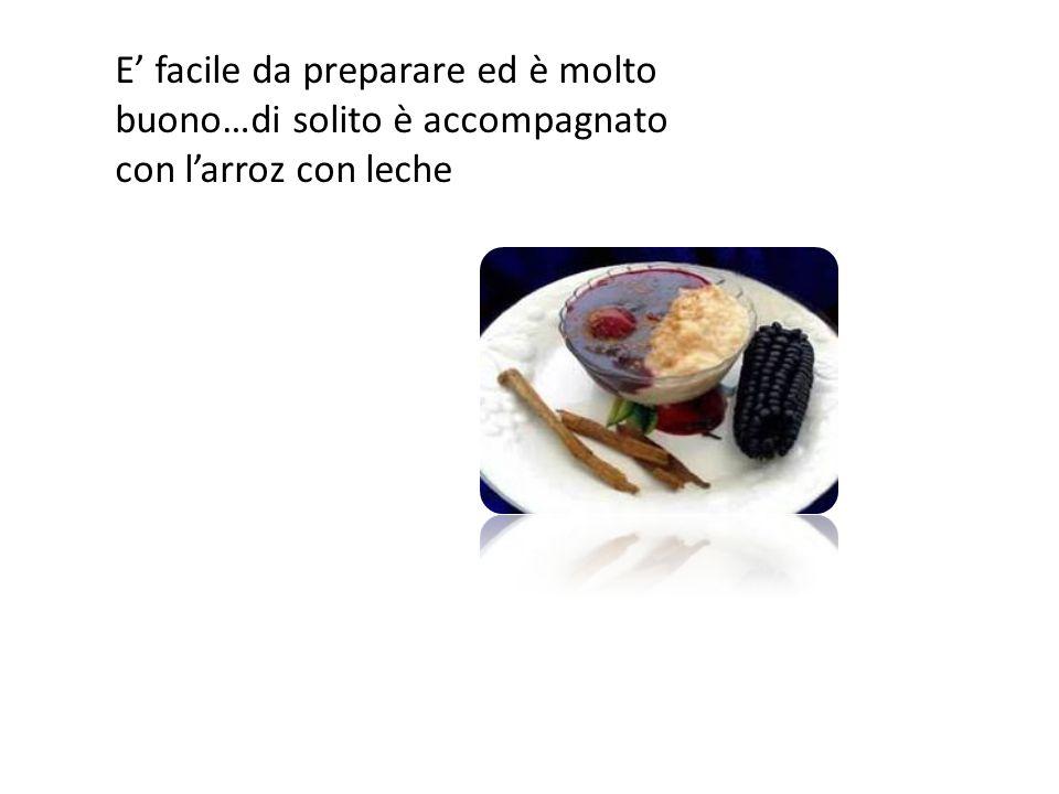 E' facile da preparare ed è molto buono…di solito è accompagnato con l'arroz con leche