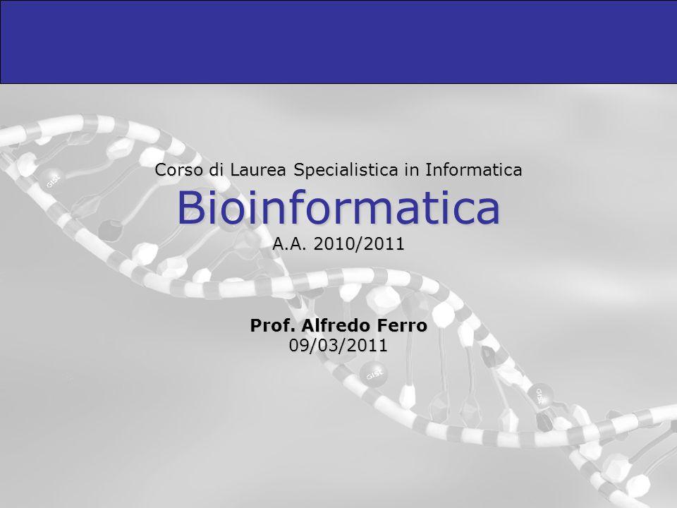 Corso di Laurea Specialistica in Informatica Bioinformatica A. A