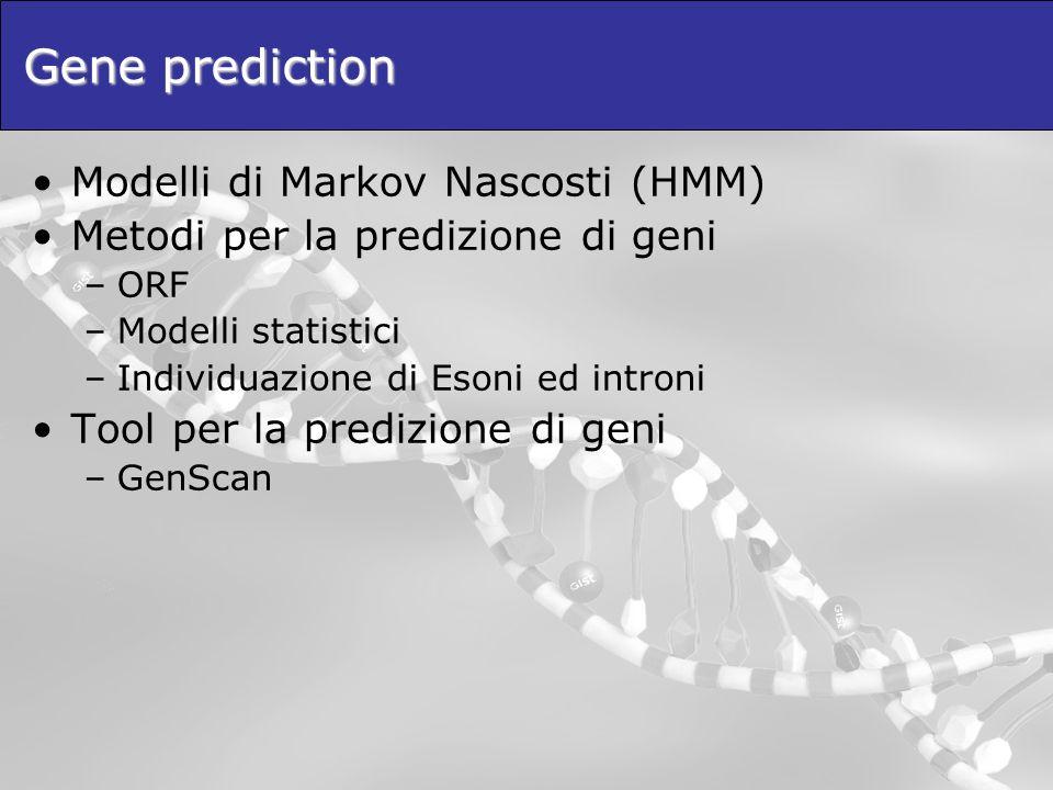 Gene prediction Modelli di Markov Nascosti (HMM)