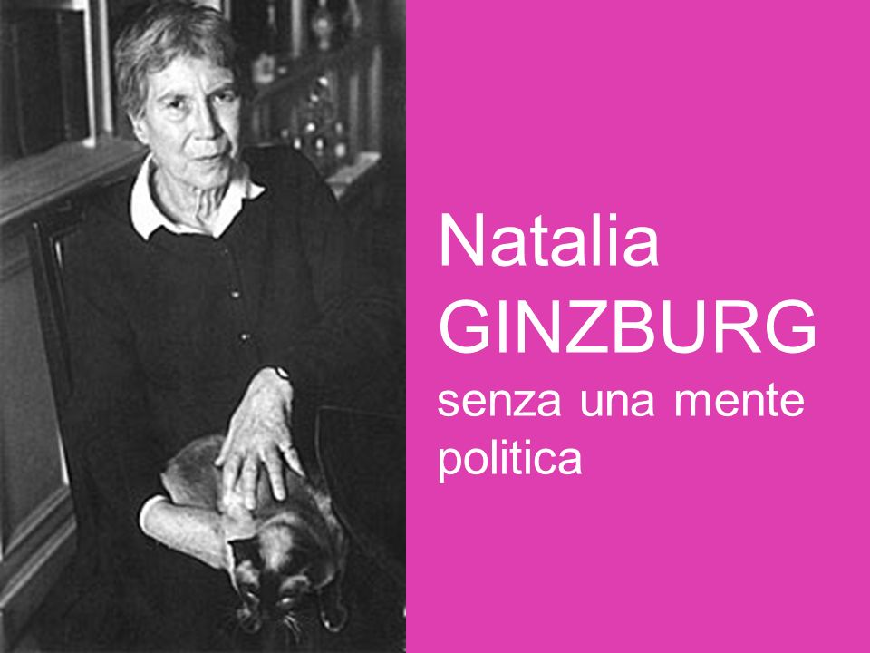 Natalia GINZBURG senza una mente politica