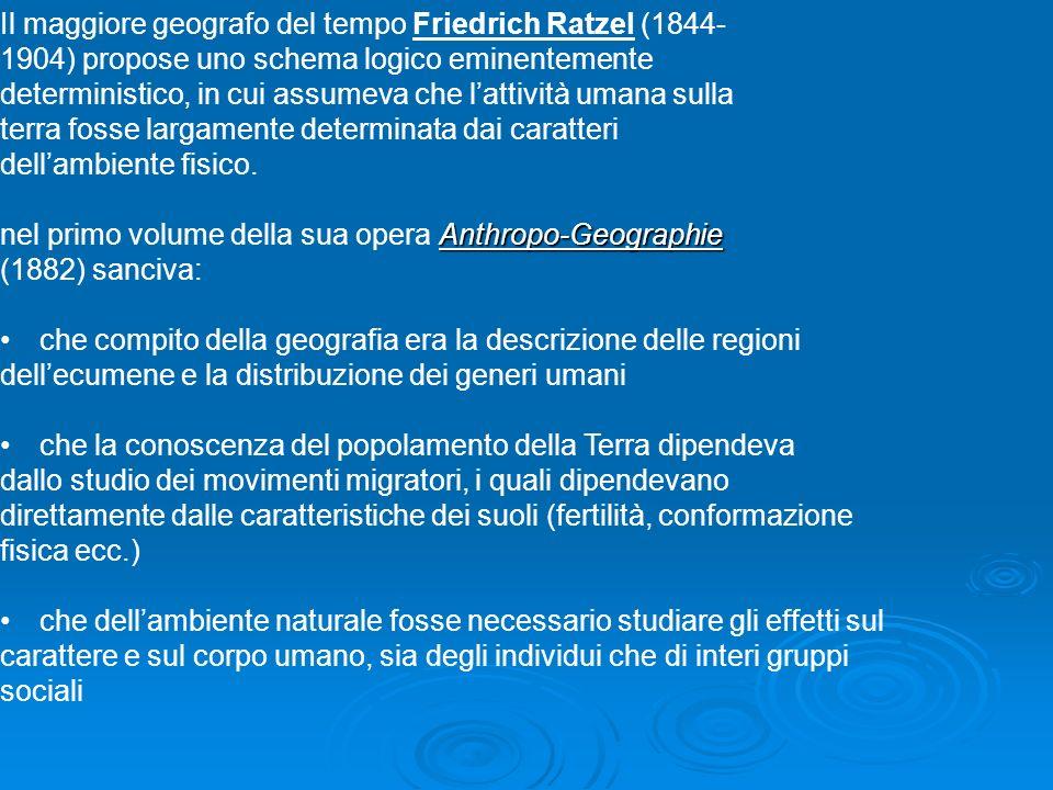 Il maggiore geografo del tempo Friedrich Ratzel (1844-