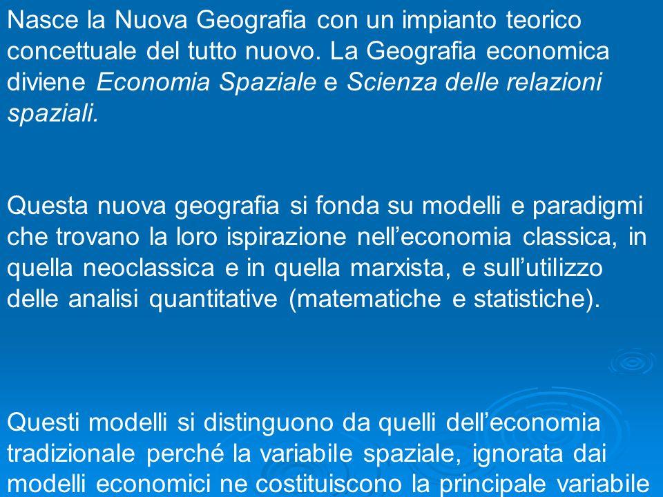 Nasce la Nuova Geografia con un impianto teorico concettuale del tutto nuovo. La Geografia economica diviene Economia Spaziale e Scienza delle relazioni spaziali.