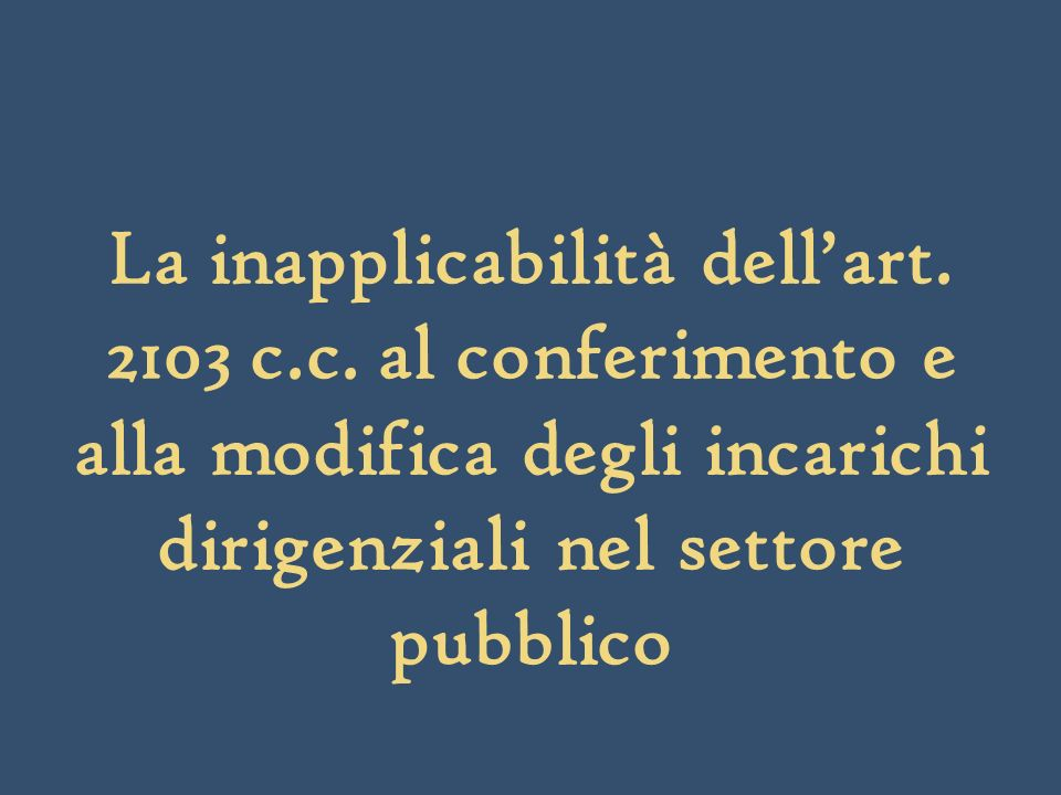 La inapplicabilità dell'art. 2103 c. c