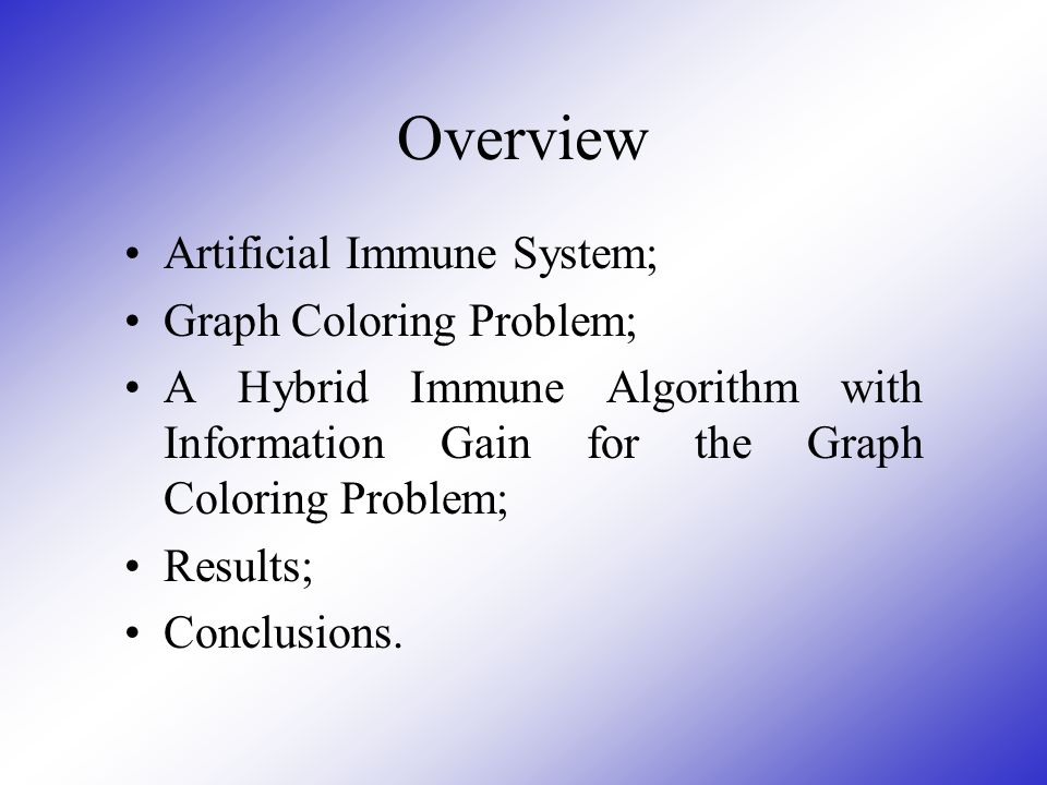 Overview Artificial Immune System; Graph Coloring Problem;