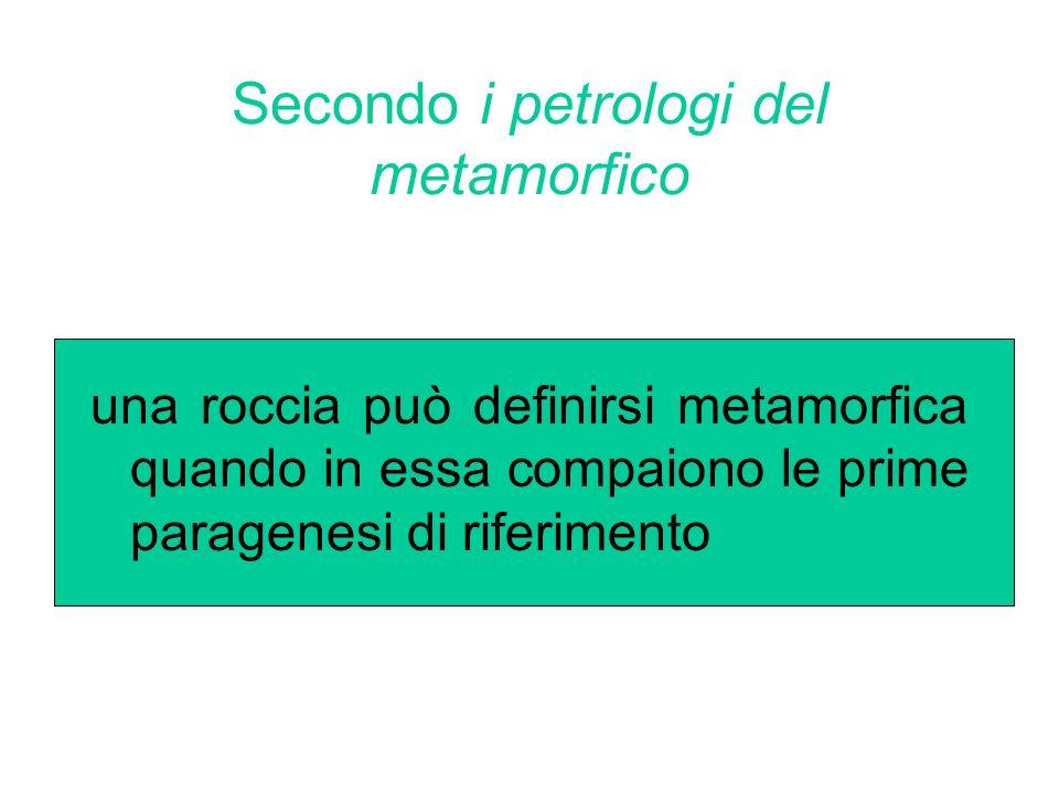 Secondo i petrologi del metamorfico
