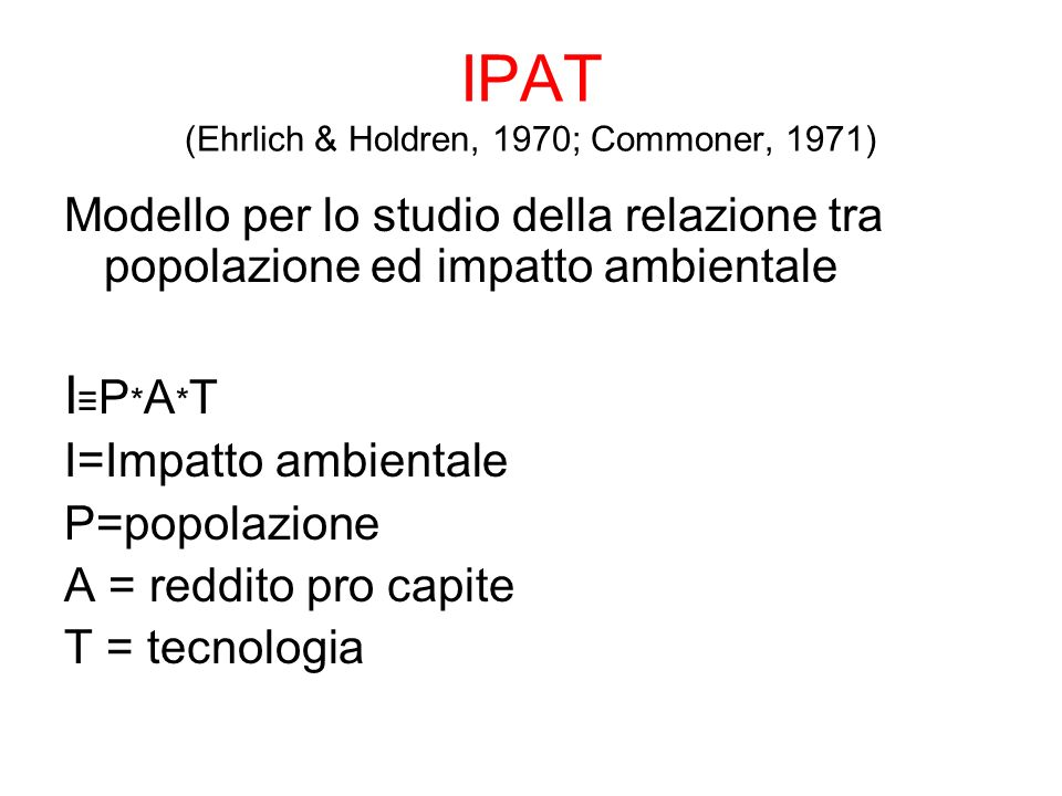 IPAT (Ehrlich & Holdren, 1970; Commoner, 1971)