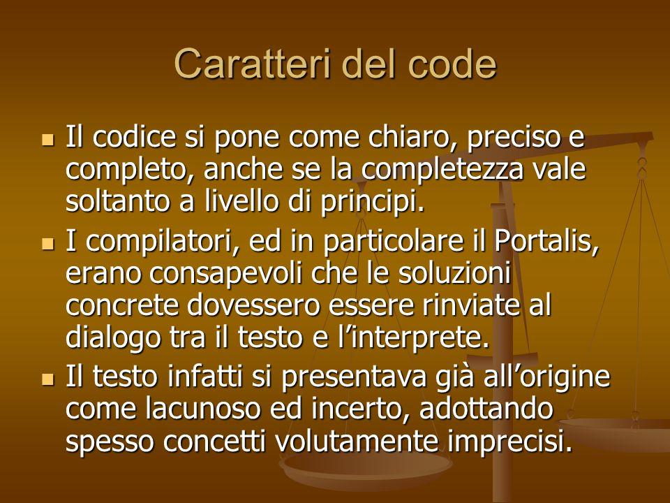 Caratteri del code Il codice si pone come chiaro, preciso e completo, anche se la completezza vale soltanto a livello di principi.
