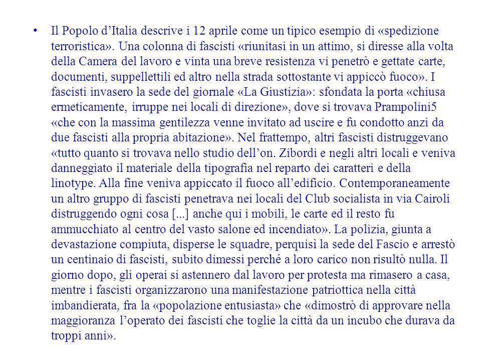 Il Popolo d'Italia descrive i 12 aprile come un tipico esempio di «spedizione terroristica».