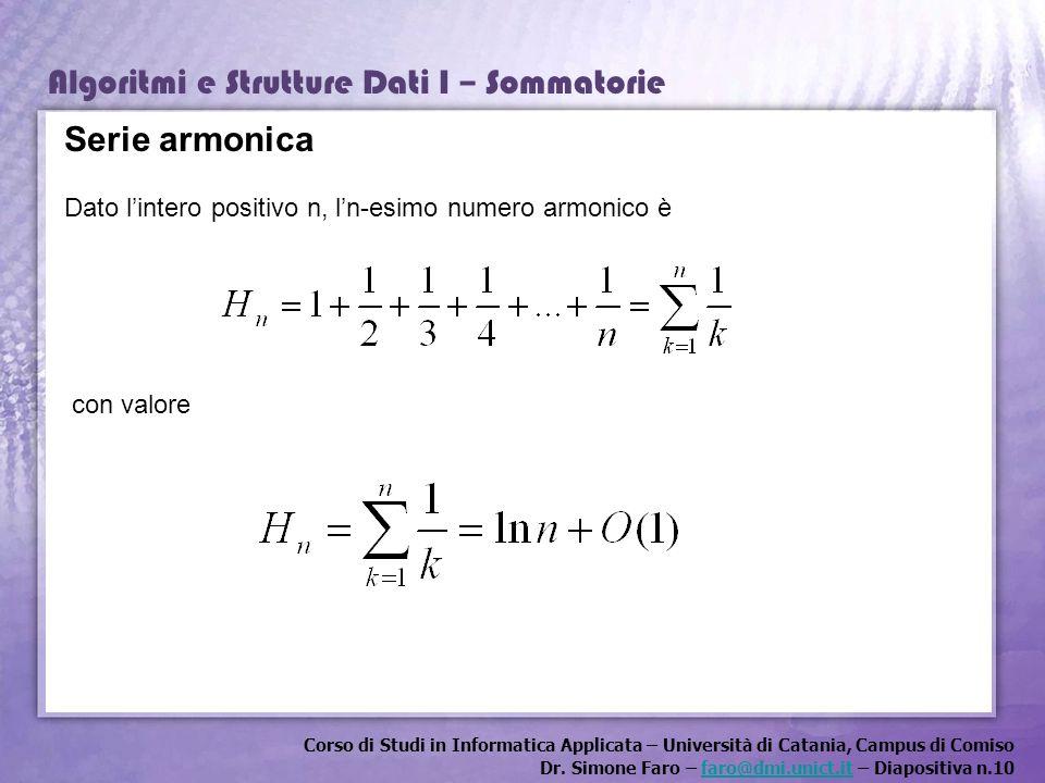 Serie armonica Dato l'intero positivo n, l'n-esimo numero armonico è