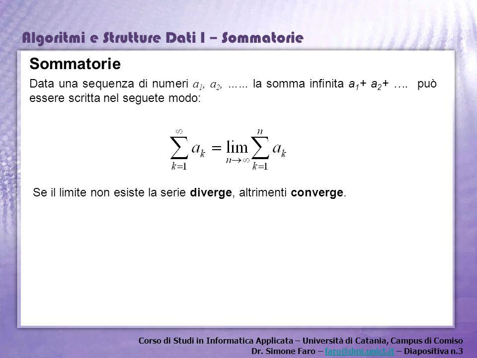 Sommatorie Data una sequenza di numeri a1, a2, …… la somma infinita a1+ a2+ …. può essere scritta nel seguete modo: