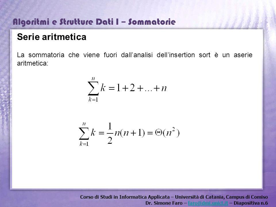 Serie aritmetica La sommatoria che viene fuori dall'analisi dell'insertion sort è un aserie aritmetica: