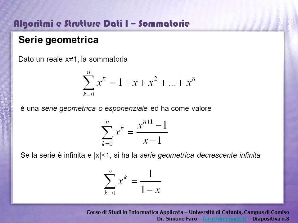 Serie geometrica Dato un reale x1, la sommatoria