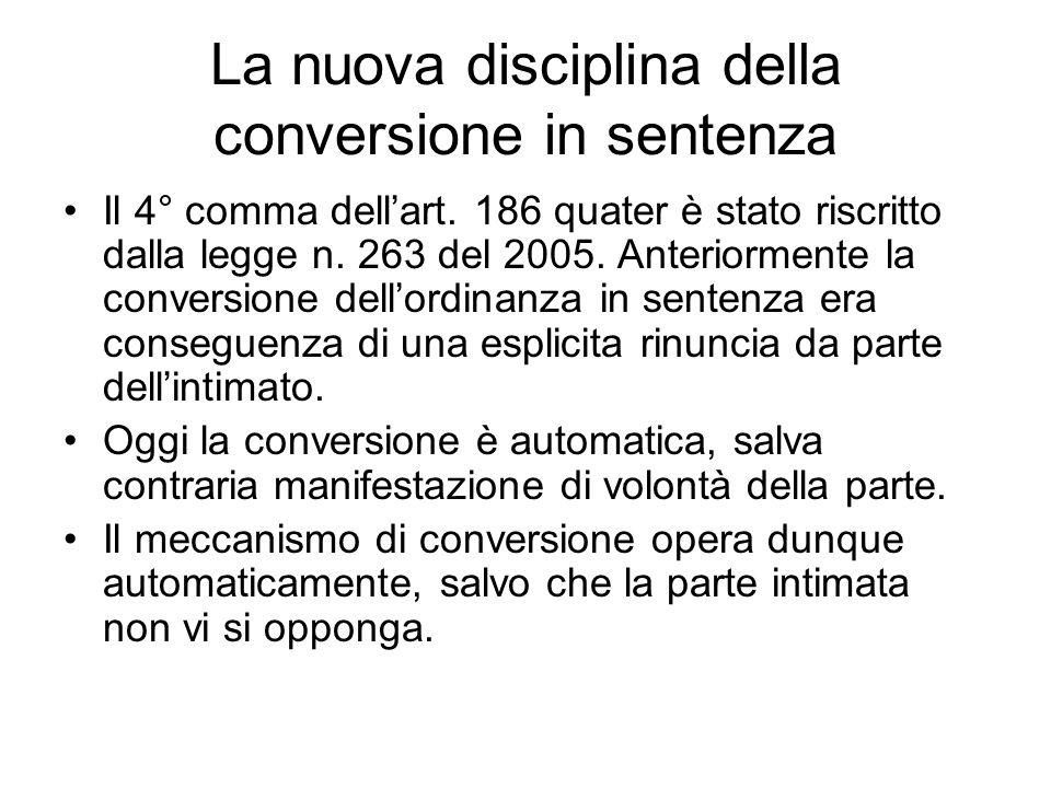 La nuova disciplina della conversione in sentenza
