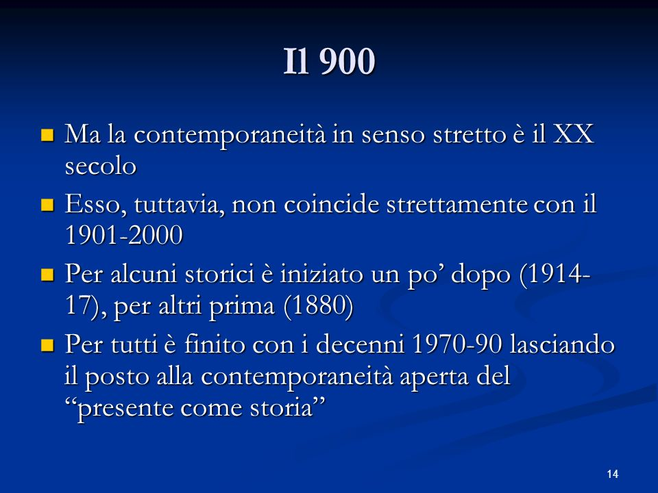 Il 900 Ma la contemporaneità in senso stretto è il XX secolo