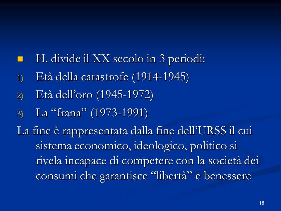H. divide il XX secolo in 3 periodi: