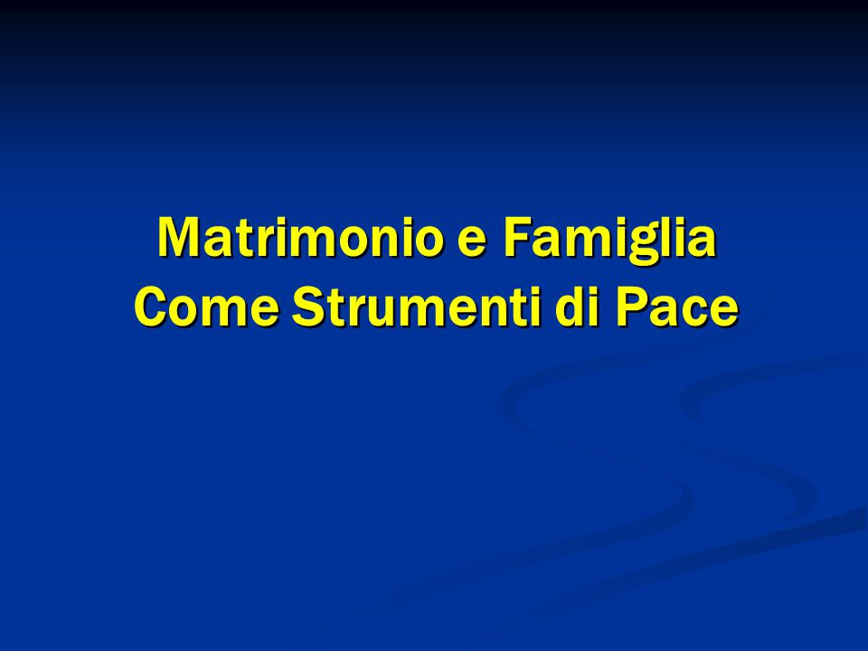 Matrimonio e Famiglia Come Strumenti di Pace