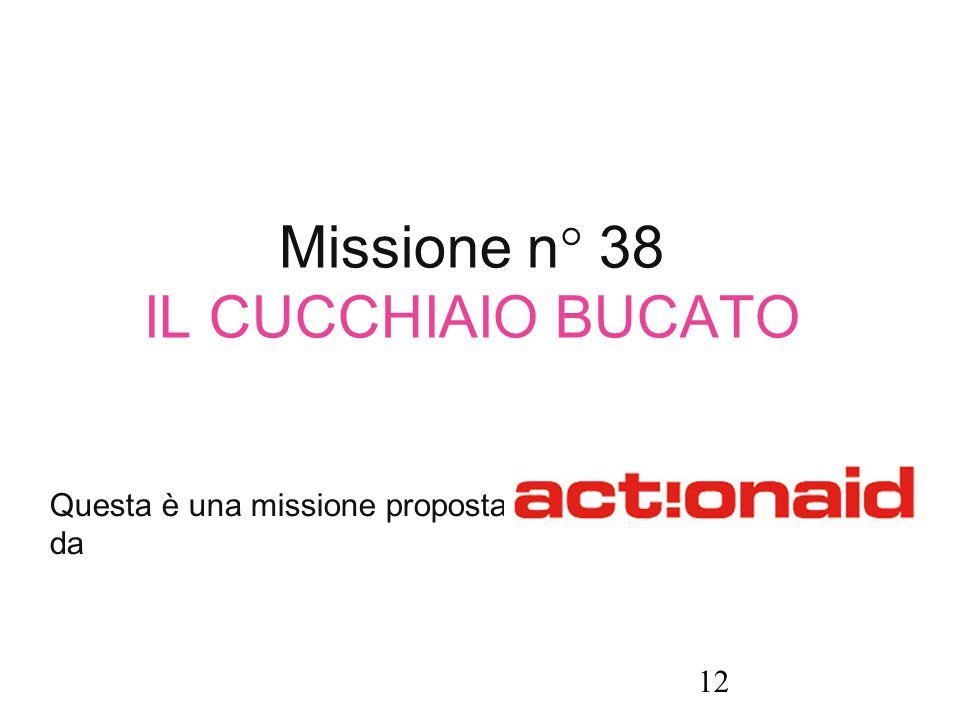 Missione n° 38 IL CUCCHIAIO BUCATO