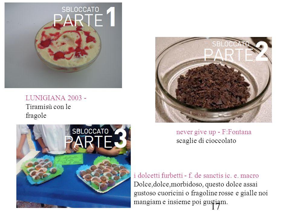 LUNIGIANA 2003 - Tiramisù con le fragole. never give up - F:Fontana. scaglie di cioccolato. i dolcetti furbetti - f. de sanctis ic. e. macro.