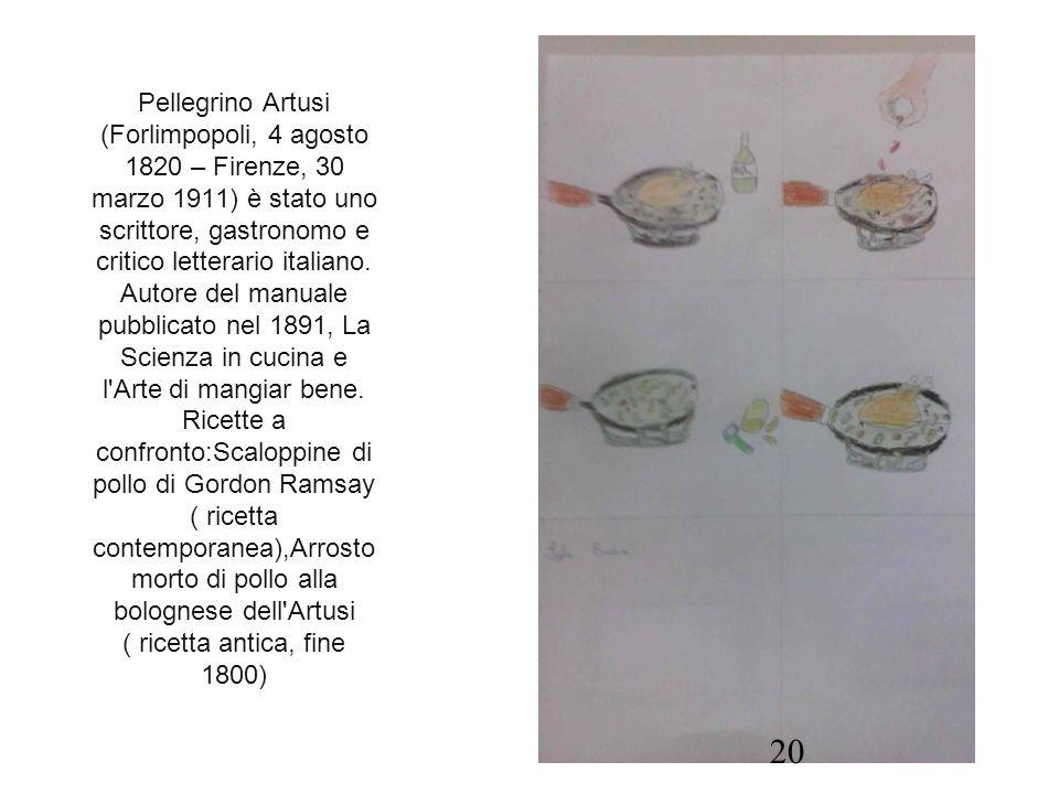 Pellegrino Artusi (Forlimpopoli, 4 agosto 1820 – Firenze, 30 marzo 1911) è stato uno scrittore, gastronomo e critico letterario italiano.