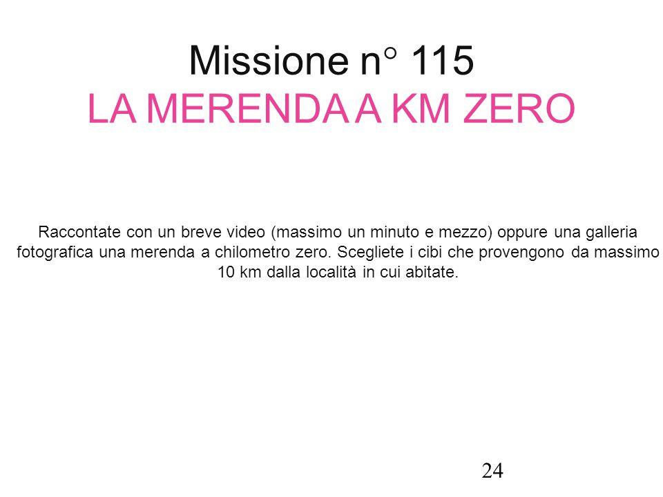 Missione n° 115 LA MERENDA A KM ZERO