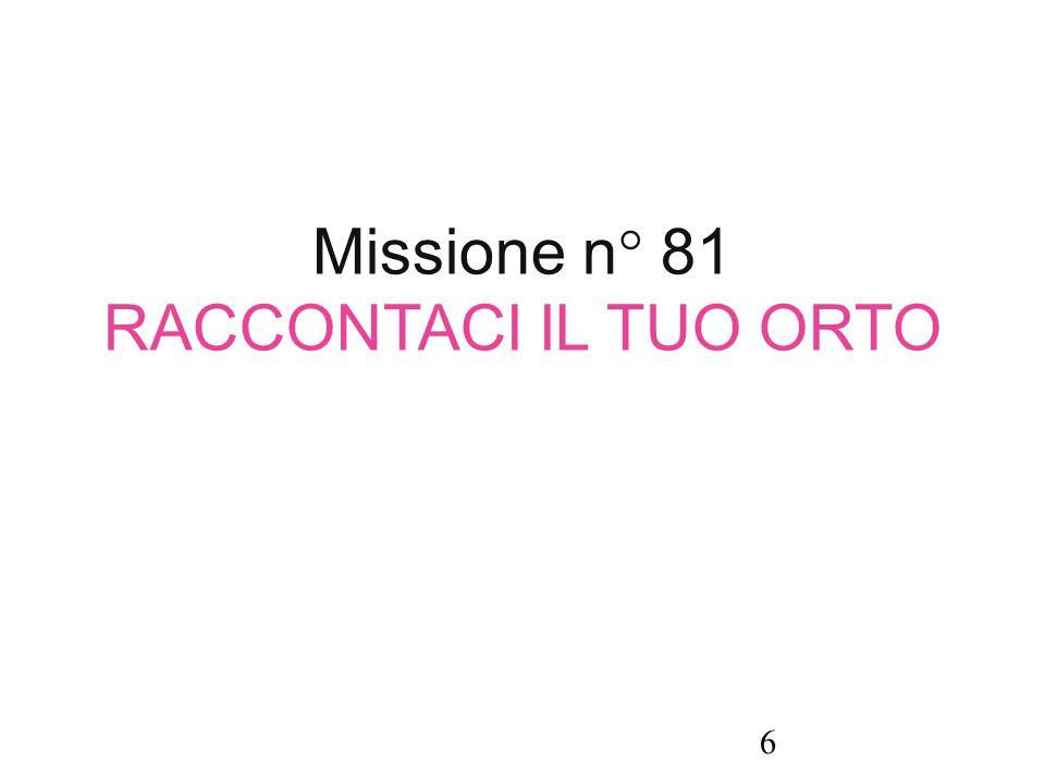 Missione n° 81 RACCONTACI IL TUO ORTO