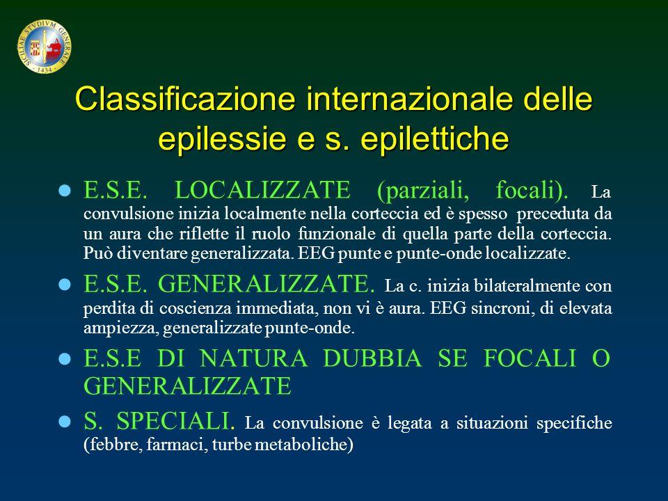Classificazione internazionale delle epilessie e s. epilettiche