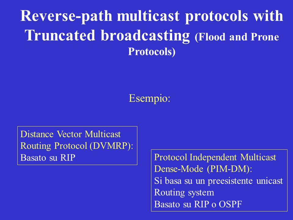 Reverse-path multicast protocols with Truncated broadcasting (Flood and Prone Protocols)