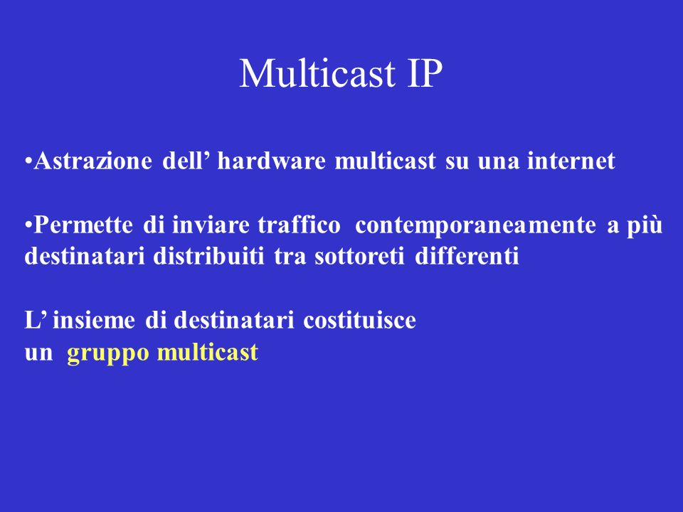 Multicast IP Astrazione dell' hardware multicast su una internet