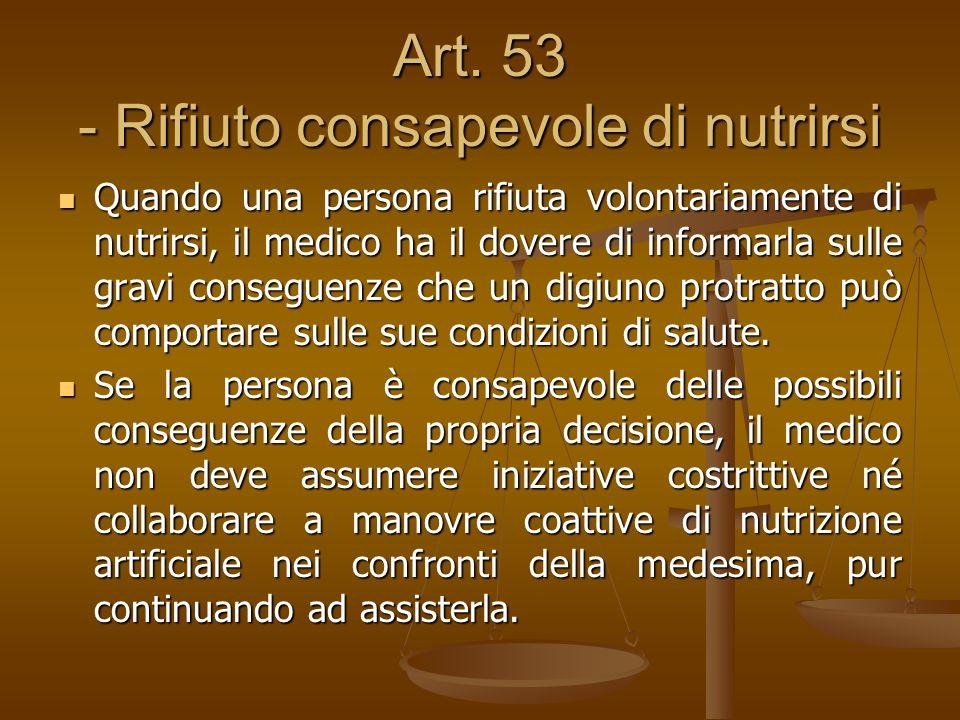 Art. 53 - Rifiuto consapevole di nutrirsi