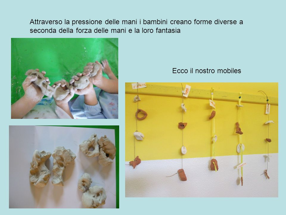 Attraverso la pressione delle mani i bambini creano forme diverse a seconda della forza delle mani e la loro fantasia