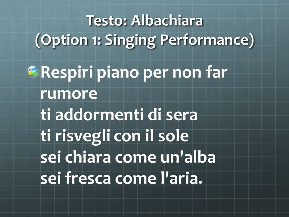 Testo: Albachiara (Option 1: Singing Performance)