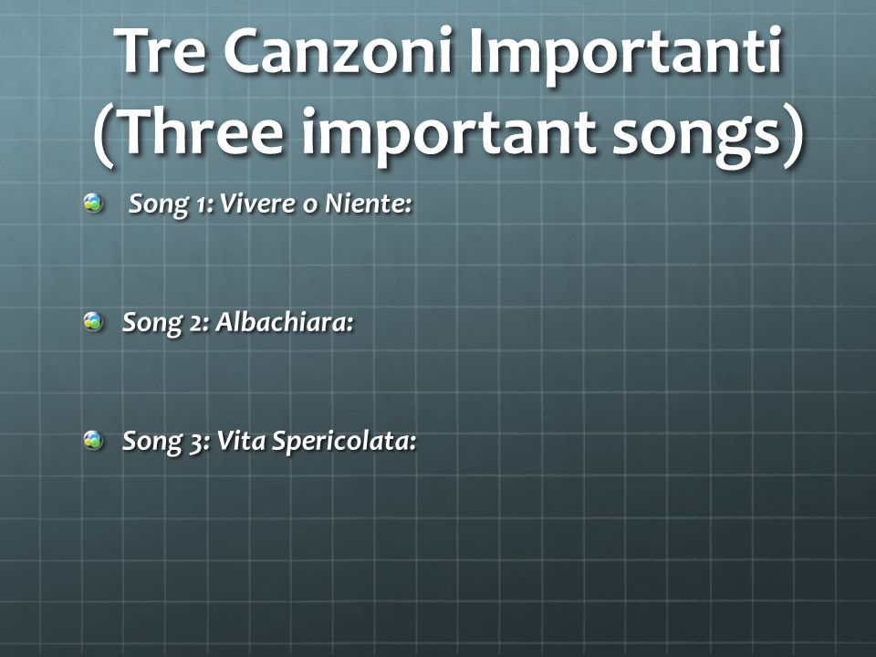 Tre Canzoni Importanti (Three important songs)