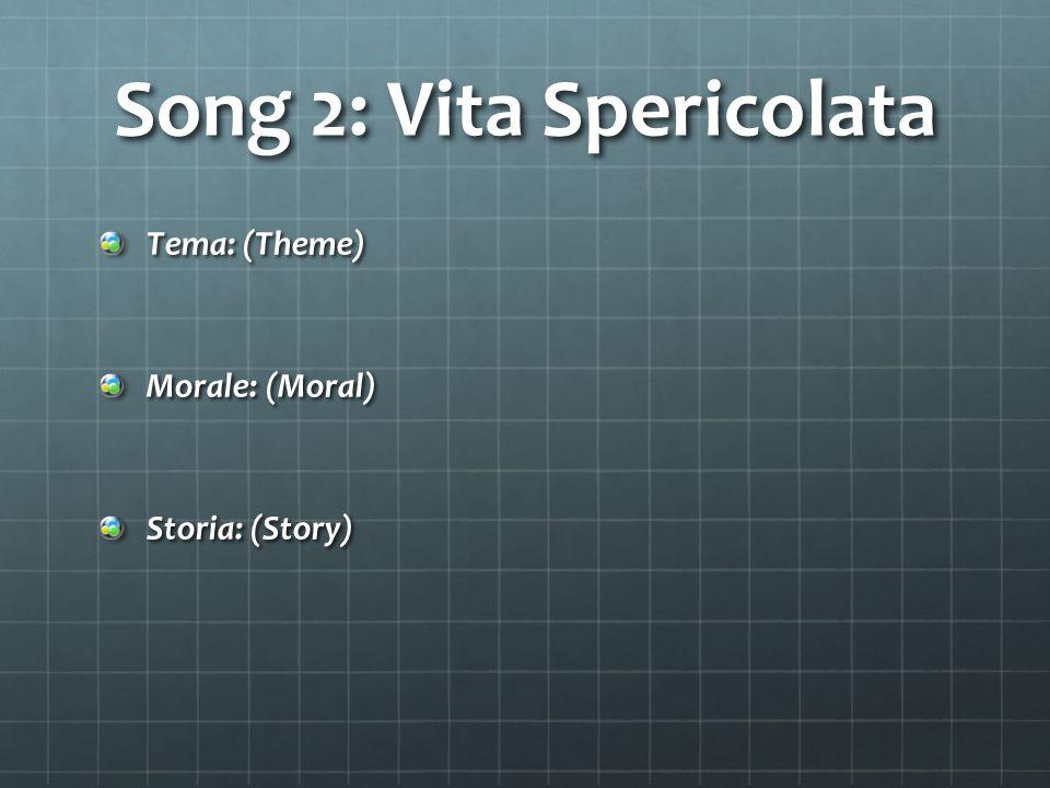 Song 2: Vita Spericolata
