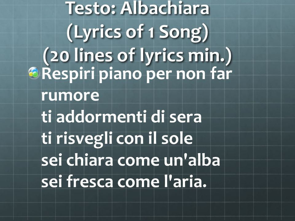 Testo: Albachiara (Lyrics of 1 Song) (20 lines of lyrics min.)