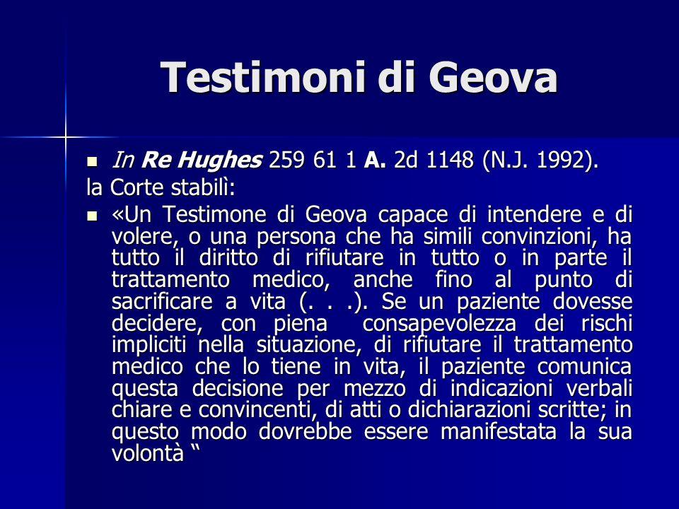 Testimoni di Geova In Re Hughes 259 61 1 A. 2d 1148 (N.J. 1992).
