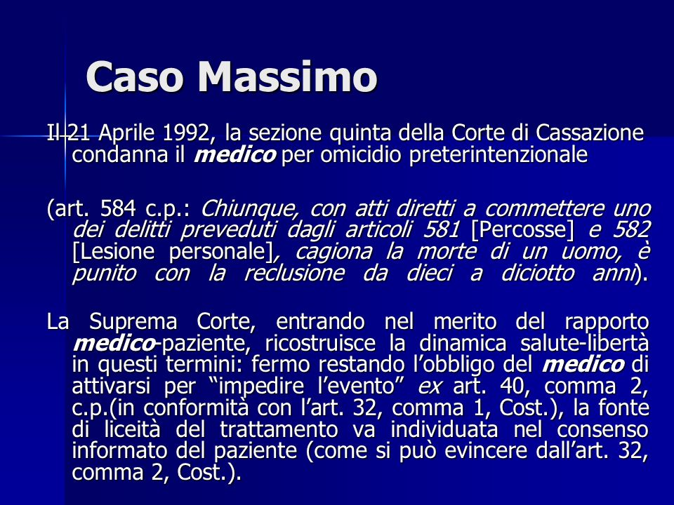 Caso Massimo Il 21 Aprile 1992, la sezione quinta della Corte di Cassazione condanna il medico per omicidio preterintenzionale.