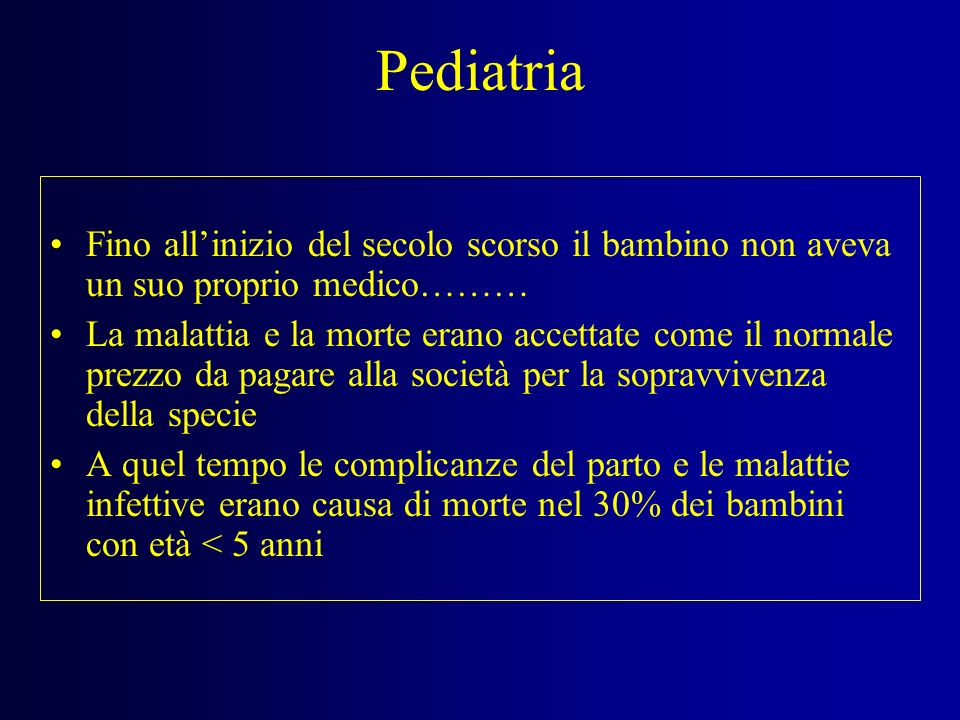 PediatriaFino all'inizio del secolo scorso il bambino non aveva un suo proprio medico………