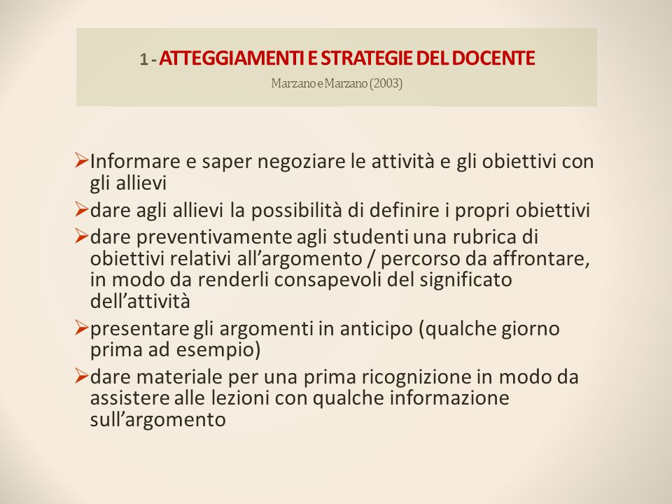 1 - ATTEGGIAMENTI E STRATEGIE DEL DOCENTE Marzano e Marzano (2003)