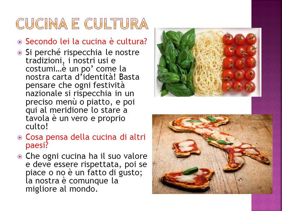Cucina e cultura Secondo lei la cucina è cultura