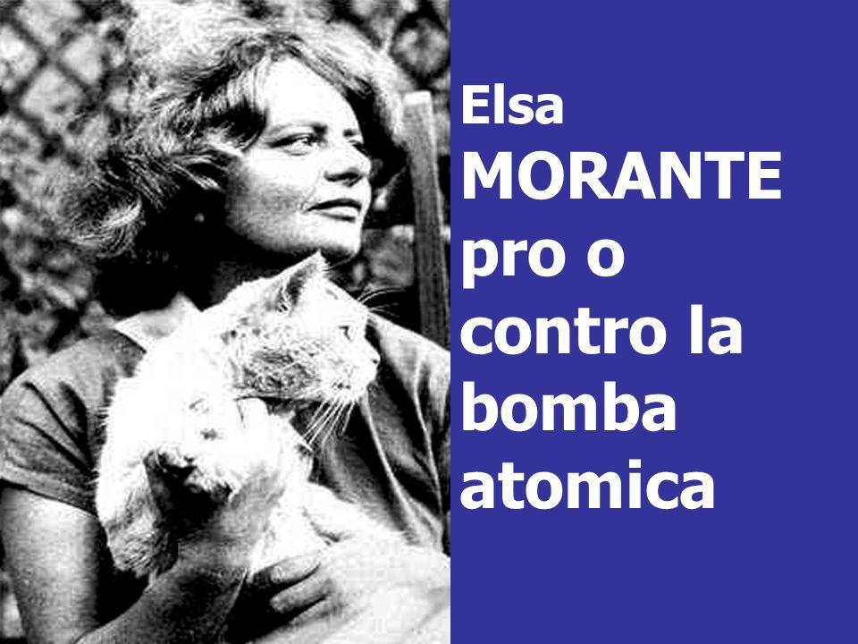 Elsa MORANTE pro o contro la bomba atomica