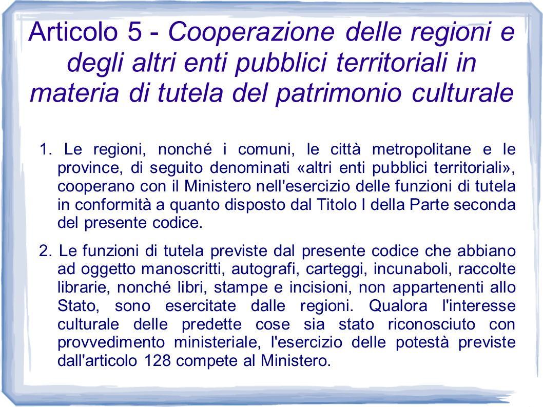Articolo 5 - Cooperazione delle regioni e degli altri enti pubblici territoriali in materia di tutela del patrimonio culturale