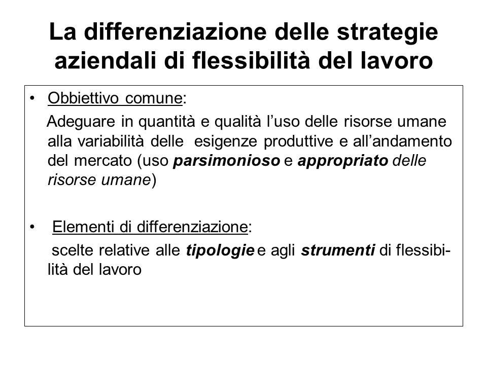 La differenziazione delle strategie aziendali di flessibilità del lavoro