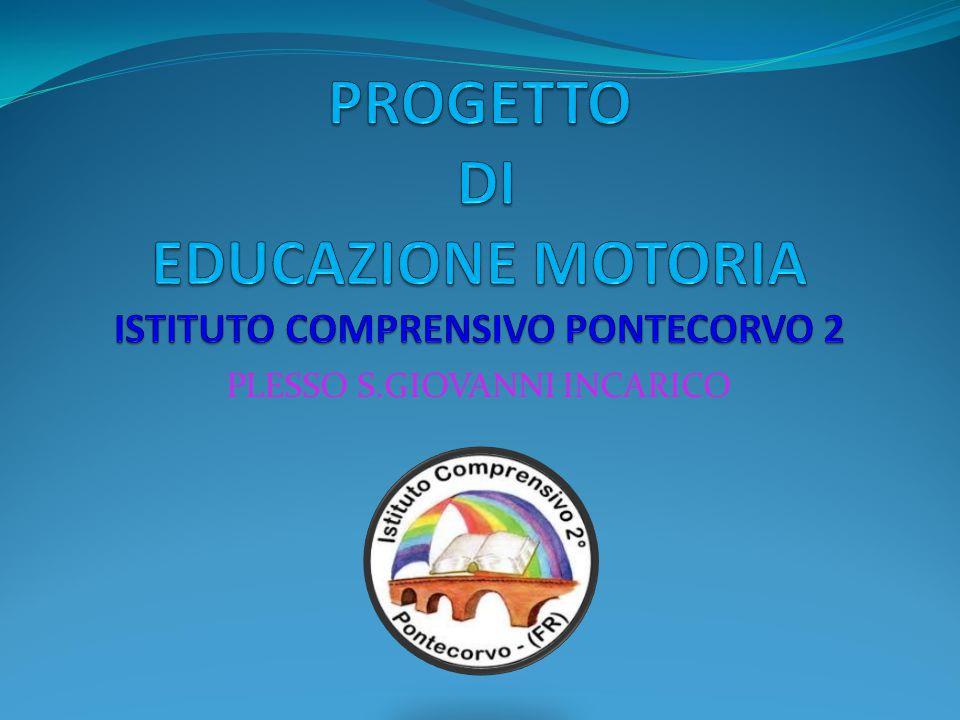 PROGETTO DI EDUCAZIONE MOTORIA ISTITUTO COMPRENSIVO PONTECORVO 2